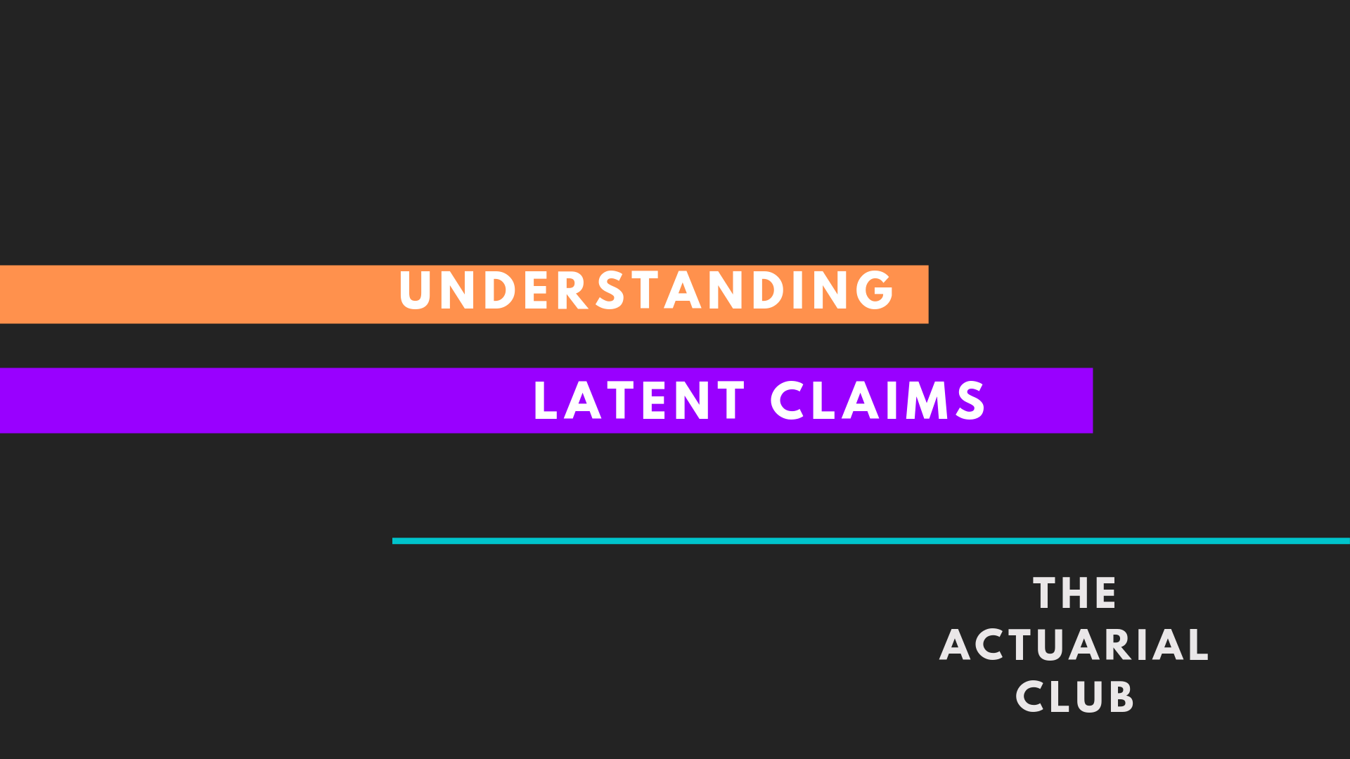 Latent claims: Claims which insurer not get to decide