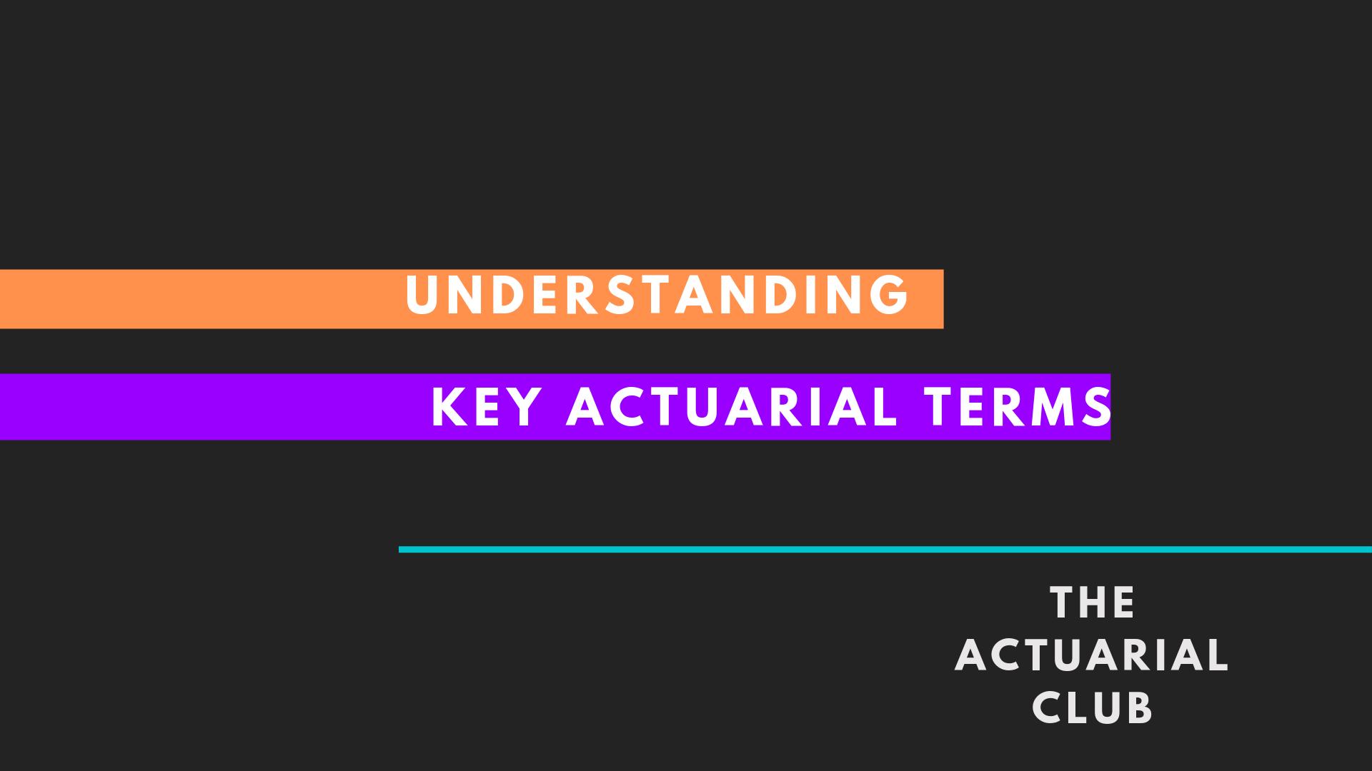key actuarial terms