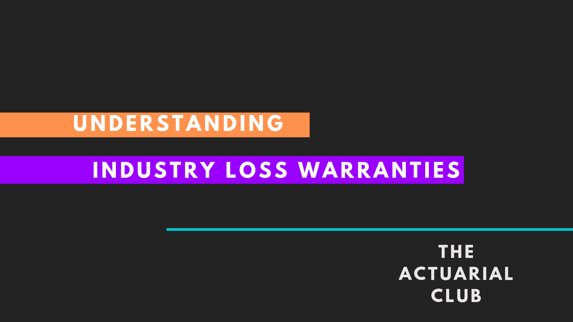 Industry Loss Warranties (ILWs)