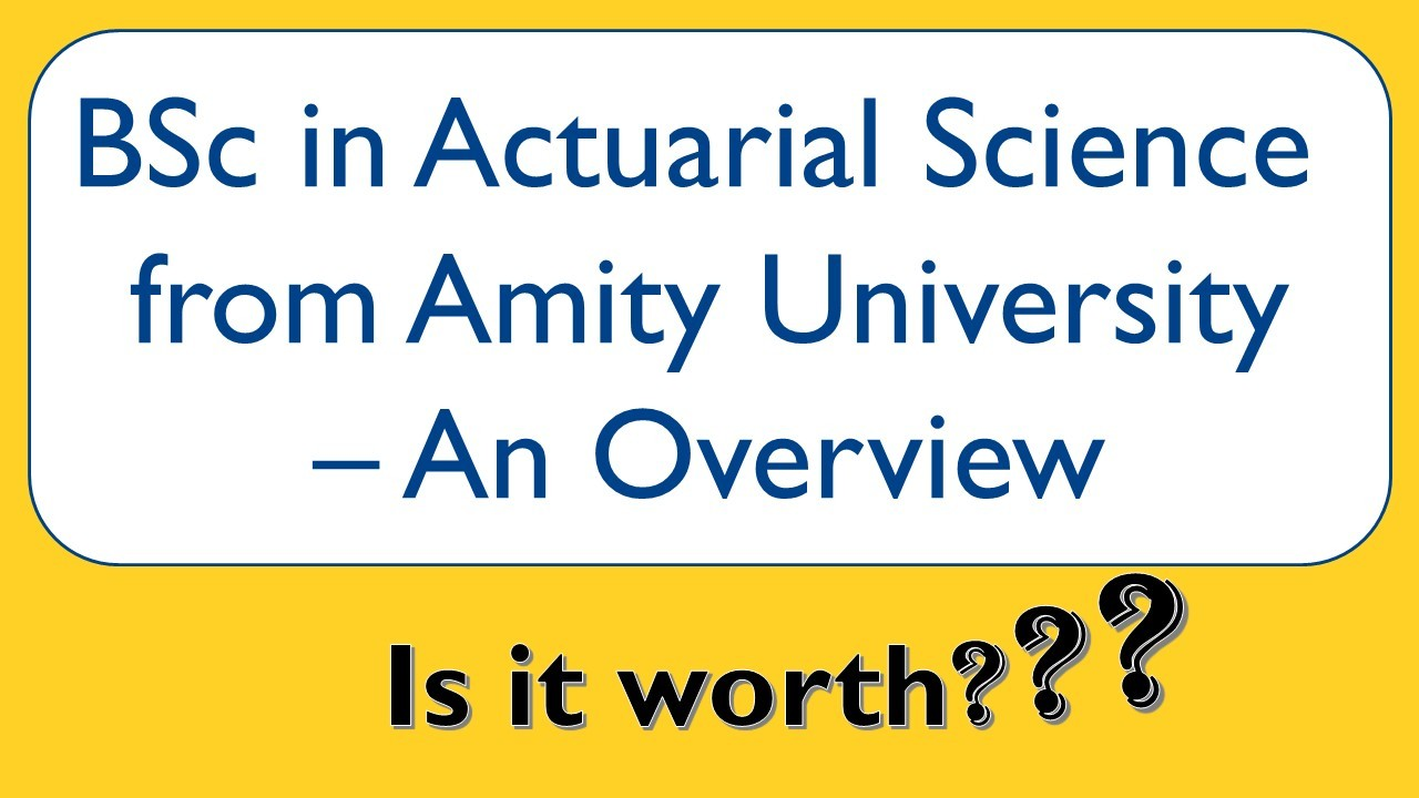 BSc in Actuarial Science from Amity