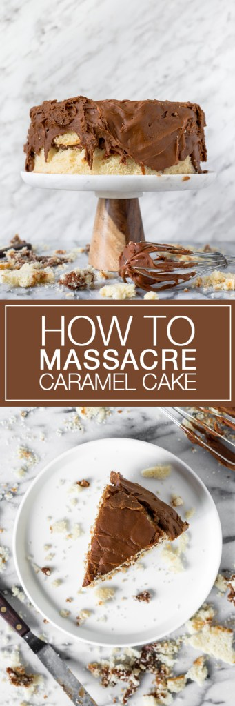 How to Massacre a Caramel Cake - because not everything always goes right...