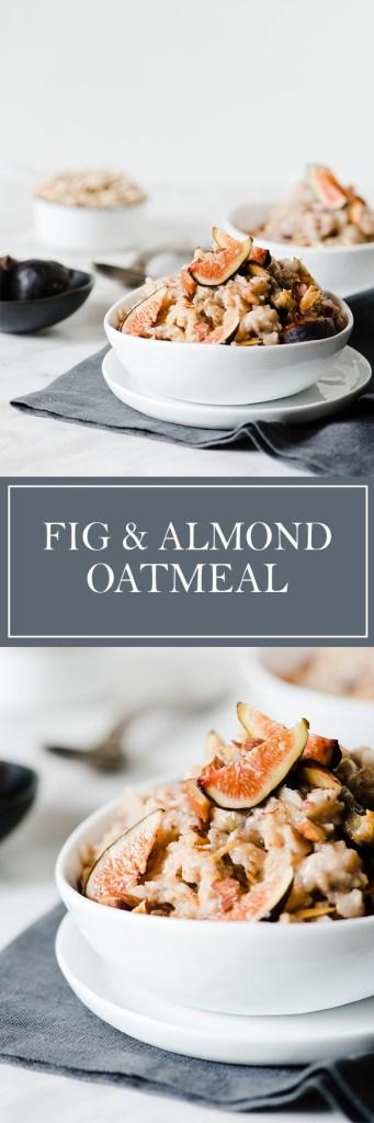 Fig & Almond Oatmeal - A simple, beautiful breakfast.