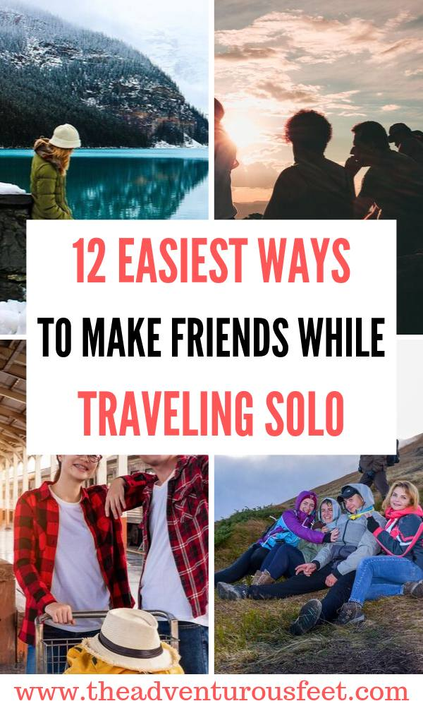 Traveling alone to a new city?Here are the easiest ways to make friends. | How to make friends while traveling solo | Easiest ways to make friends while traveling solo |how to make friends abroad. | How to meet people while traveling.| Meeting people while traveling alone. #howtomakefriendswhiletravelingsolo #howtomeetothertravelerswhiletravelingalone #theadventurousfeet