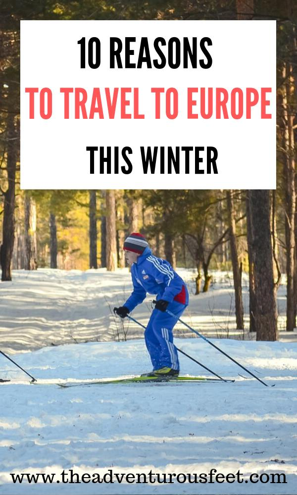 Are you still contemplating the idea of visiting Europe in winter? Here are the reasons why you should travel to Europe in winter. |Europe in winter |visiting Europe in winter #winterineurope #Europewinterholiday #theadventurousfeet