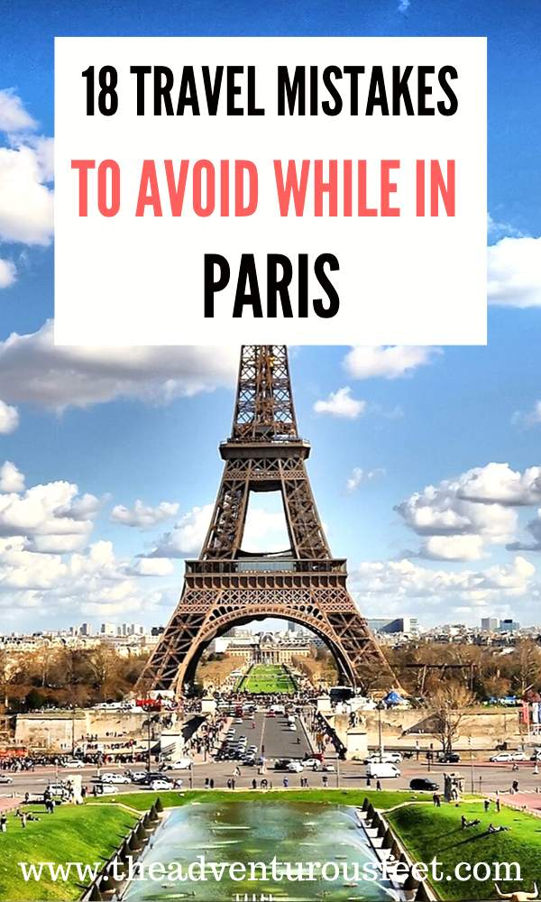 Traveling to Paris? Here are the big mistakes not to do and how to avoid them   Paris travel tips   tips for traveling to paris for the first time   big mistakes to avois while traveling in paris   what not to do while traveling in Paris   everything to know before traveling to paris #parismistakes #travelmistakestoavoidinparis #parisfrance #tipsforvisitingparis #parismistakestoavoid #theadventurousfeet