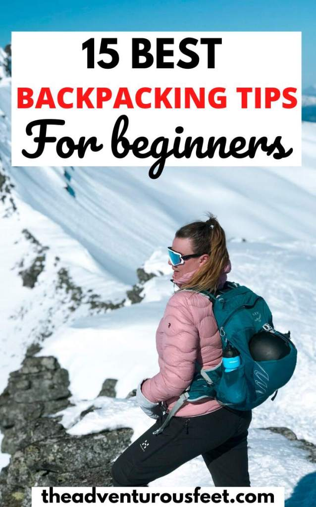 Are you planning to go for your first ever backpacking trip and you're not sure what to do or how to prepare? This post will show you all the best tips for backpacking and the mistakes to avoid to help you have an amazing time in the outdoors.