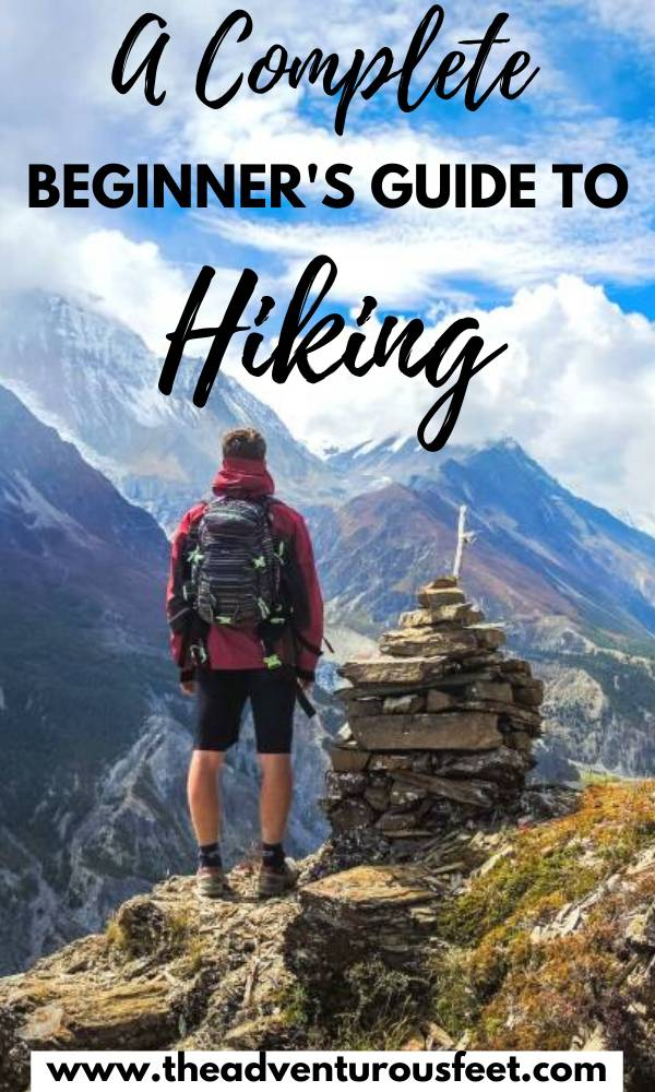 Planning to go hiking for the first time? Here are the best hiking tips you need to know | hiking tips for beginners | a complete guide beginners' guide to hiking | things to know before hiking for the first time |hiking for beginners | beginner hiking tips |hiking for he first time |tips for hikers |hiking essentials for beginners | tips for beginner hikers | tips for first time hikers | hiking tips and tricks |hiking tips for women| packing list for hikers #hikingtipsforbeginners #tipsfortrekkingforbeginner #theadventurousfeet