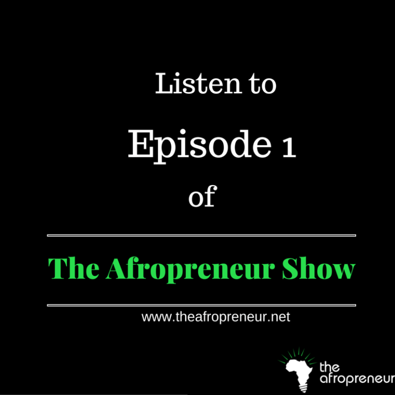 The Afropreneur Show Ep 1