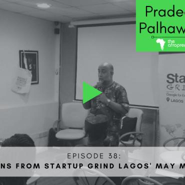 sTARTUP gRIND LAGOS pradeep palhawani-Afropreneur POdcast Web