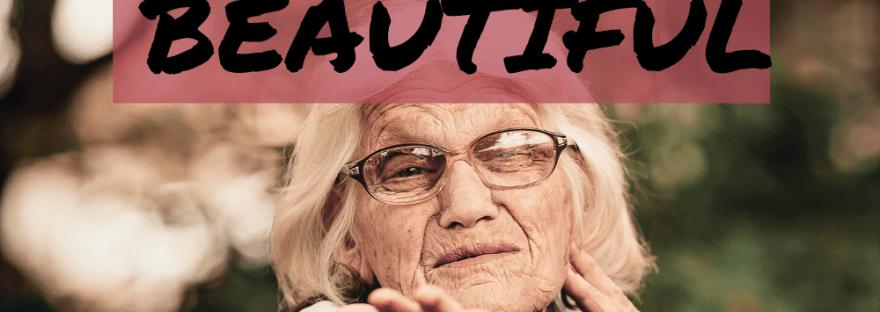 7-reasons-aging-is-beautiful