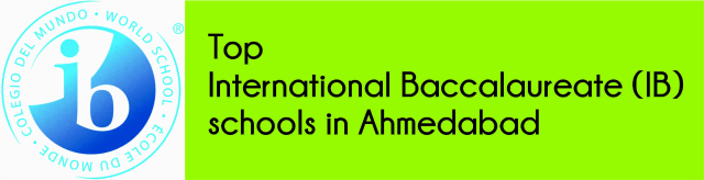 Top International Baccalaureate (IB) schools in Ahmedabad