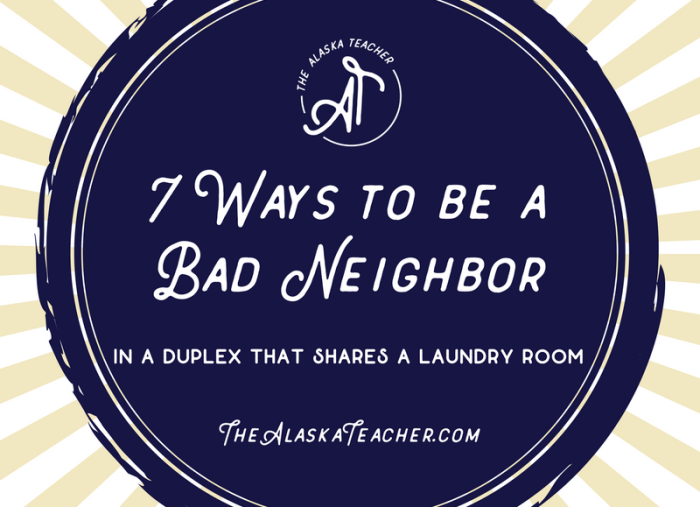 7 Ways to Be a Bad Neighbor in a Duplex that Shares a Laundry Room
