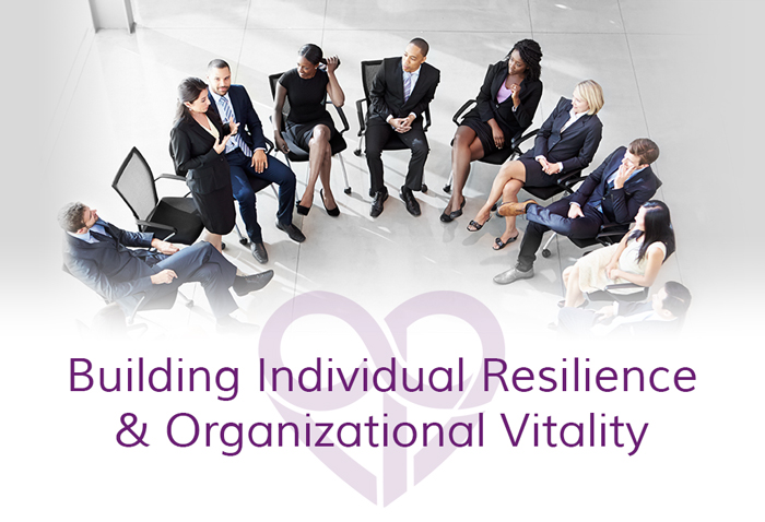 Building Individual Resilience and Organizational Vitality