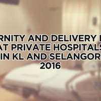 Delivery and Maternity Rates at Private Hospitals in KL and Selangor 2016