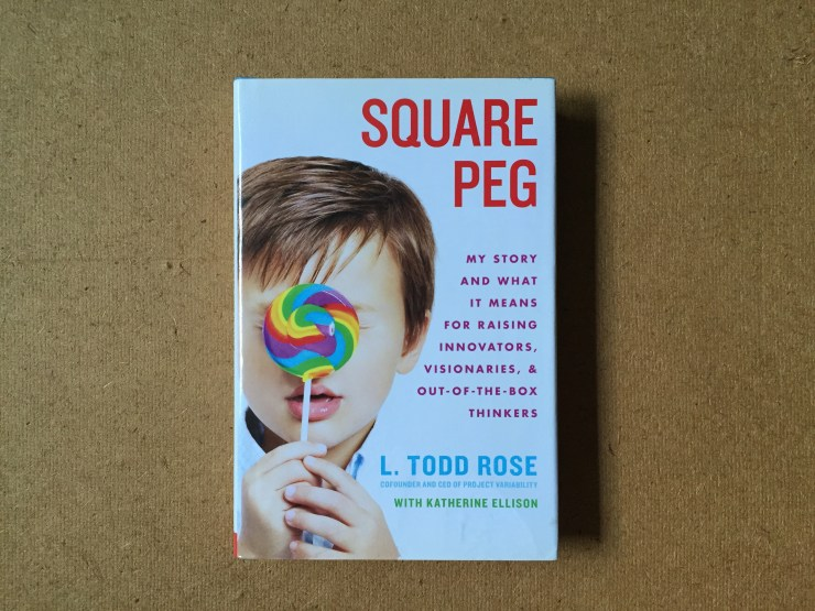 Photo of book Square Peg by L. Todd Rose.