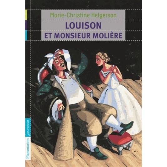 Louison et Monsieur Molière Marie Christine Helgerson