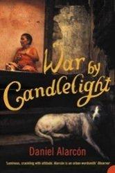 Daniel Alarcón's War by Candlelight is a winner.