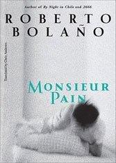 Monsieur Pain: Bolaño takes his magic and alchemy to prewar Paris.