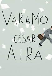 Varamo: Not even Billy Wilder on LSD can come close to César Aira's flights of fancy.