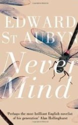 Edward St. Aubyn's Patrick Melrose opener offers a bounty of grimness.