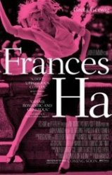 Frances Ha: Frances Ha gets to the bittersweet landscape of going nowhere fast, but happily.