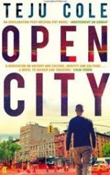 Open City: What's most impressive about Teju Cole's debut is its modulated darkness.