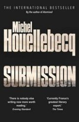 "Submission: In the spirit of ""Dr. Strangelove,"" French novelist Michel Houellebecq puts a brilliantly comic spin on a sensitive topic."