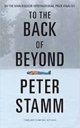 Peter Stamm's To the Back of the Beyond