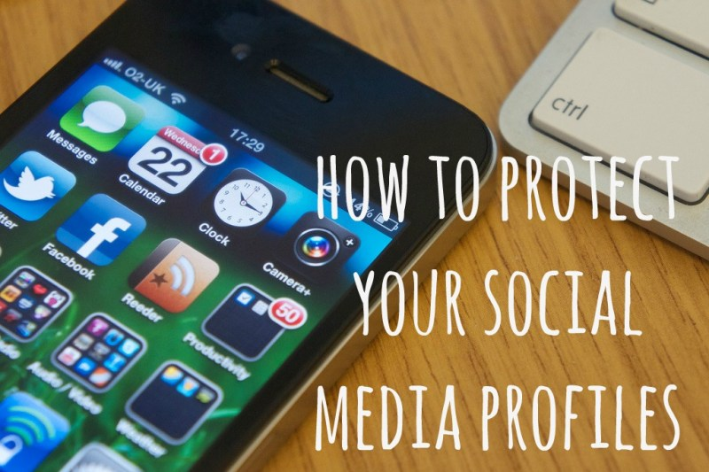 Internet Security : How to Protect Your Social Media Profiles