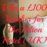 Amazing Hilton Hotel £100 Giveaway