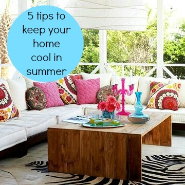 5 tips to keep you home cool in summer