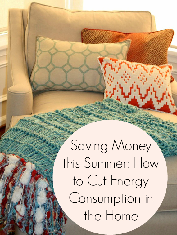Saving Money this Summer: How to Cut Energy Consumption in the Home
