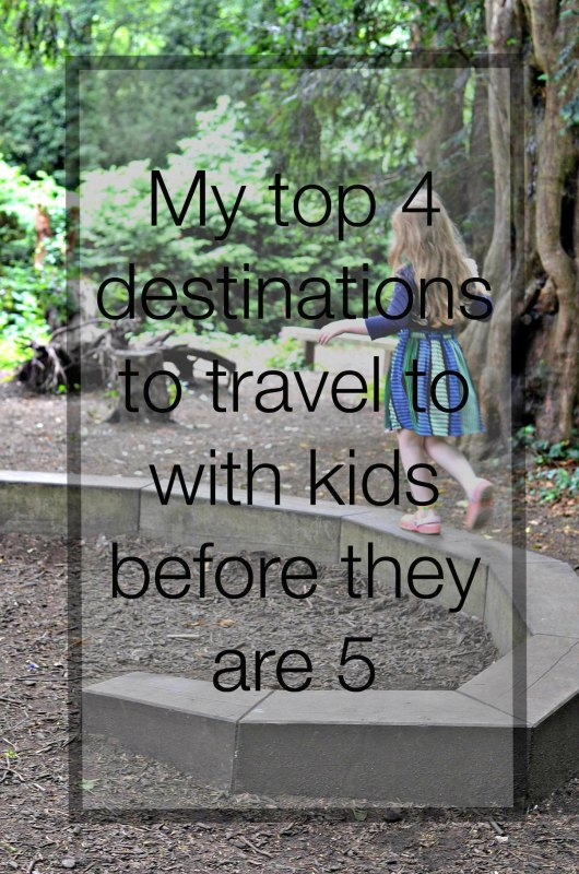 Top destinations to travel to with kids before they are 5