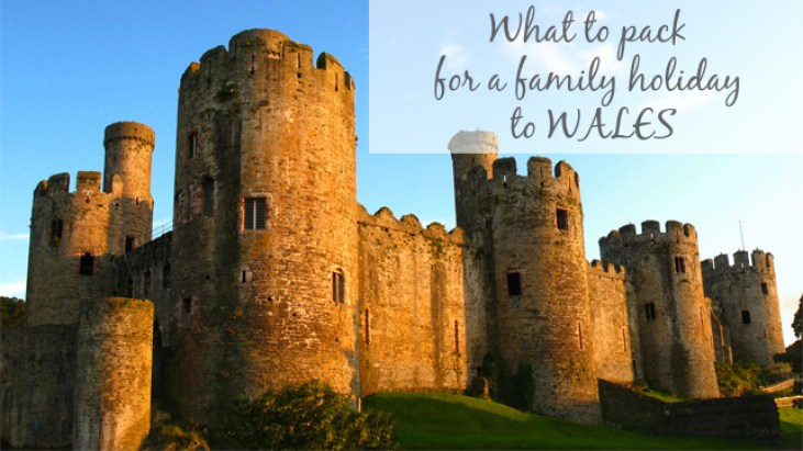what to pack for a family holiday to Wales