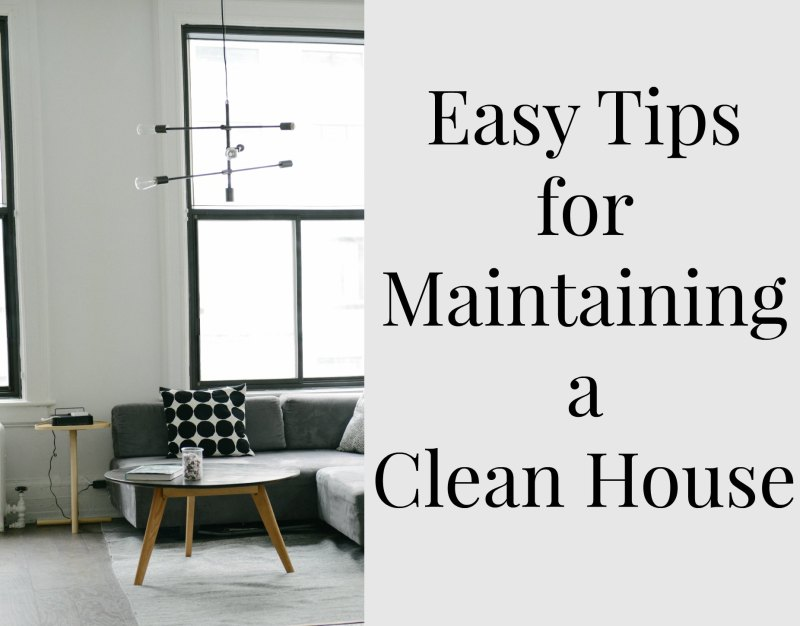 Easy Tips for Maintaining a Clean House