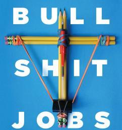 bullshit jobs [ 1325 x 2000 Pixel ]
