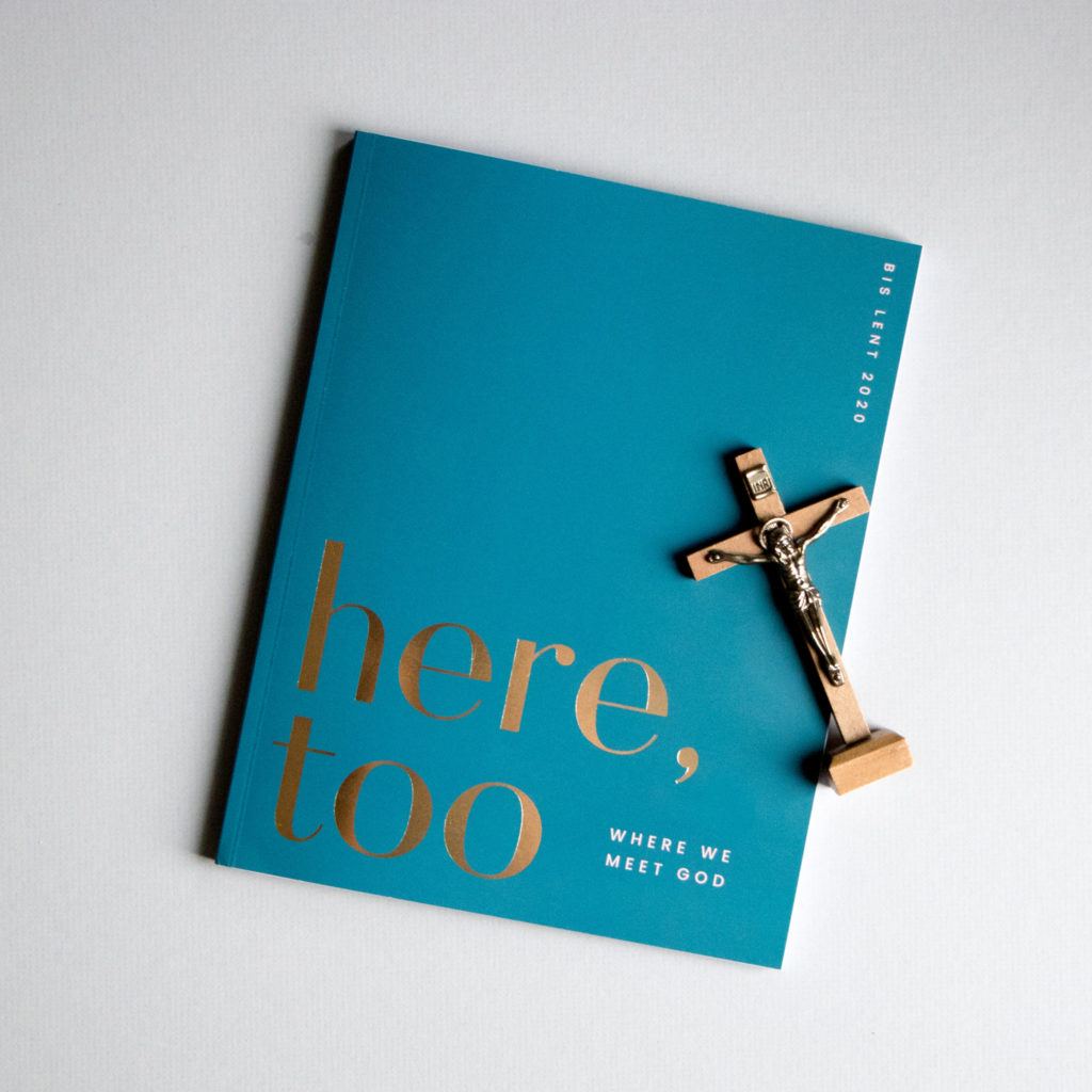 Here Too A Catholic Lent Devotional For Women