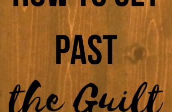 how to get past guilt