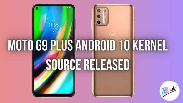 Moto G9 Plus Android 10 Kernel Source Released | The Android Rush