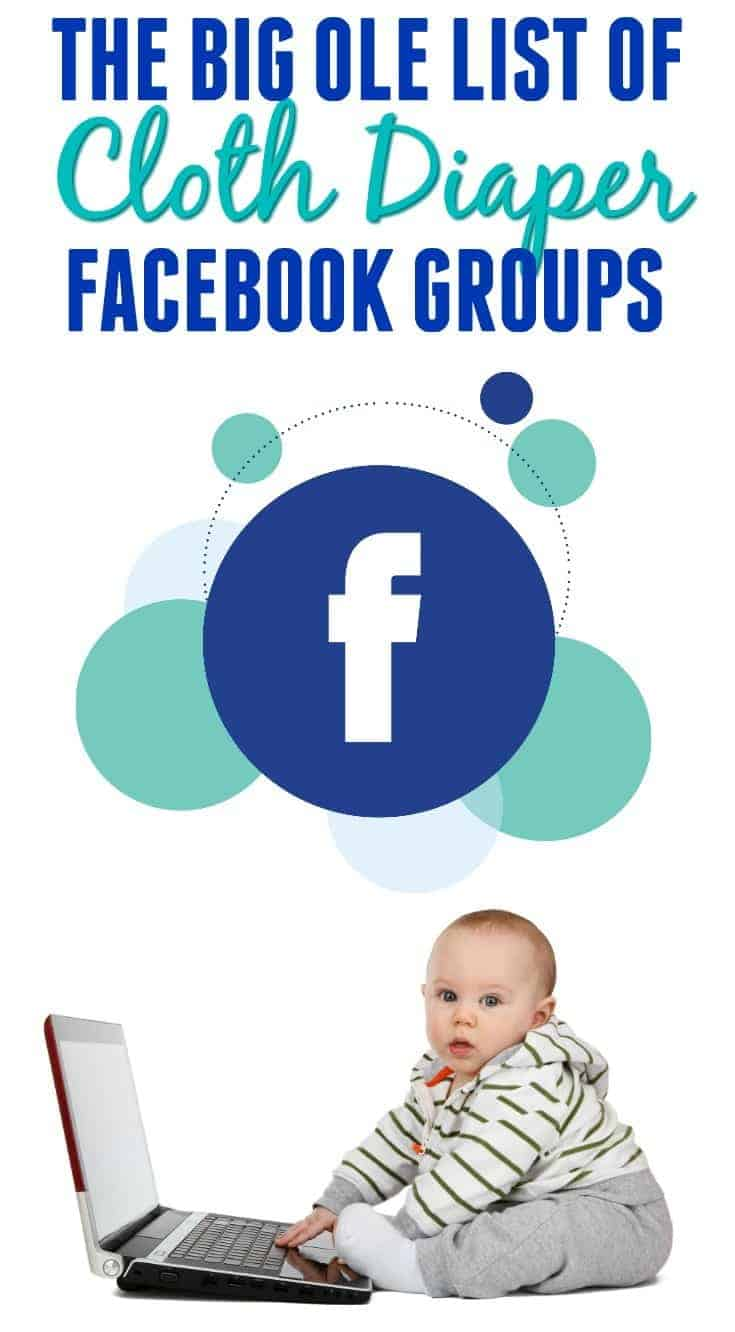 Cloth Diapers: The big ole list of cloth diaper Facebook groups to join - chat, advice, buy/sell, local, and more!