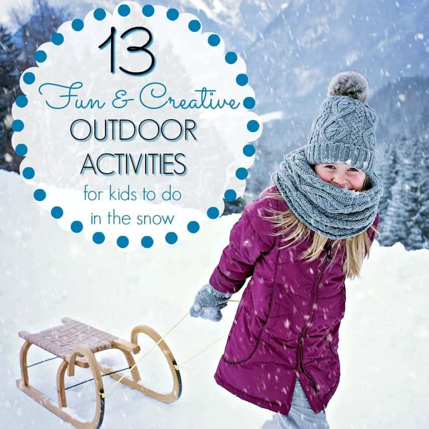 Fun Outdoor Activities For The Kids To Do In Snow