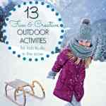 13 Creative and Fun Outdoor Kids Snow Activities