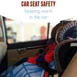 Car Seat Safety: Keeping Warm in the Car Seat
