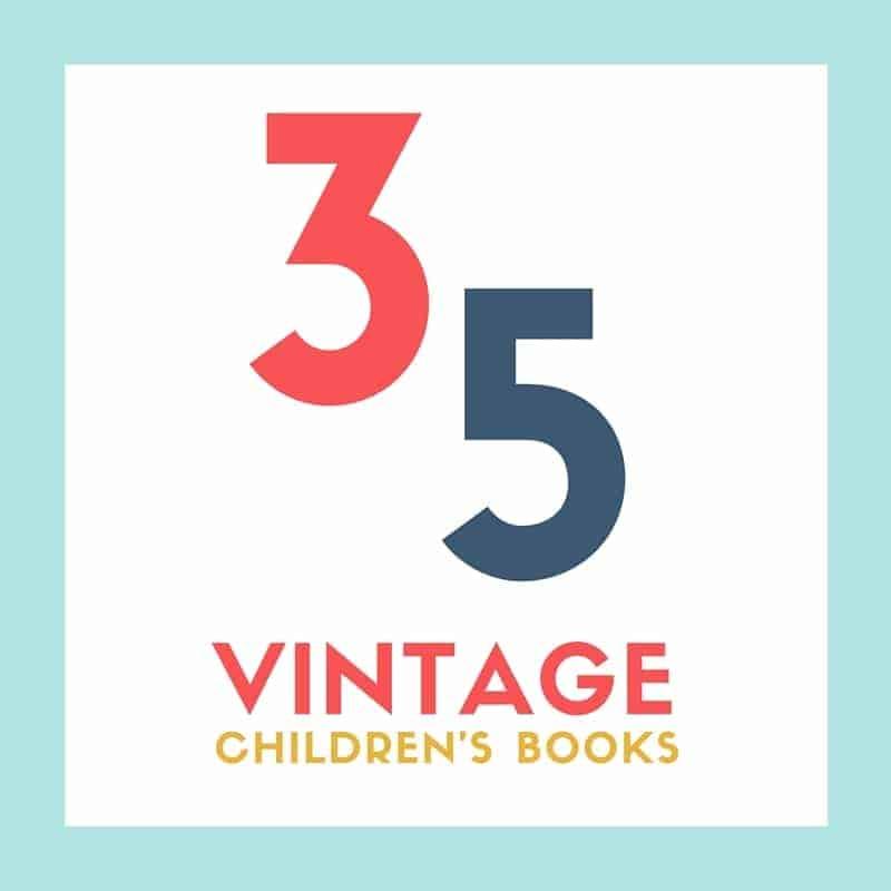 35 Vintage Children's Books Your Modern Children Will Love