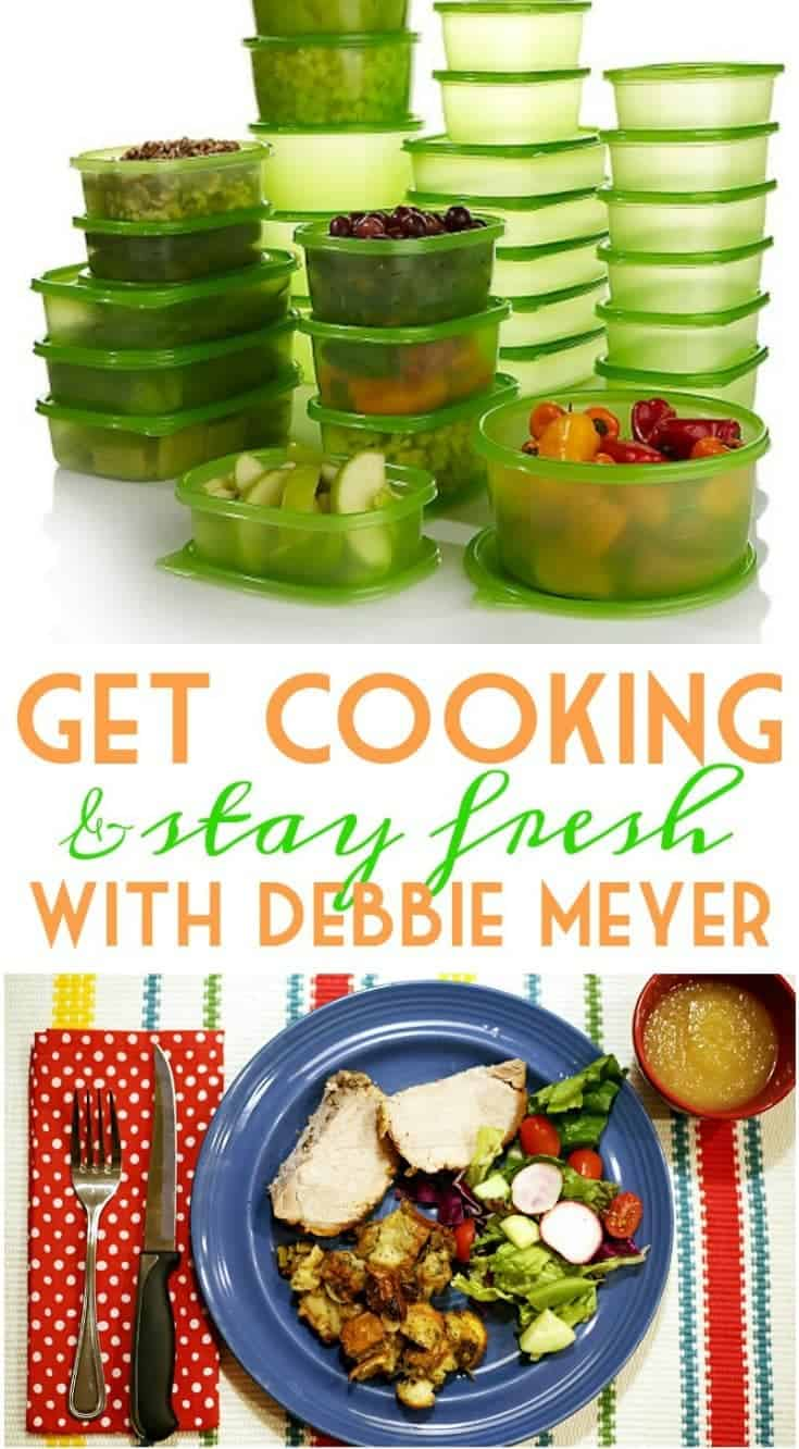 Get Cooking & Stay Fresh with Debbie Meyer Products