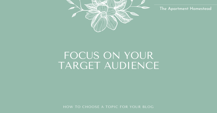 Focus on your target blogging audience. Who is your ideal blog reader and customer?