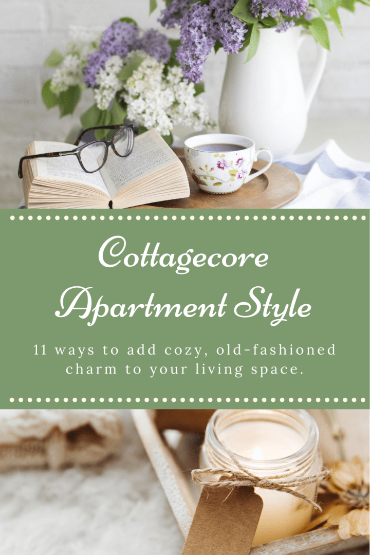 Cottagecore Apartment Style: How to add cozy, old-fashioned charm to your rental or condo.