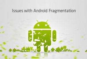 Issue of Android Fragmentation
