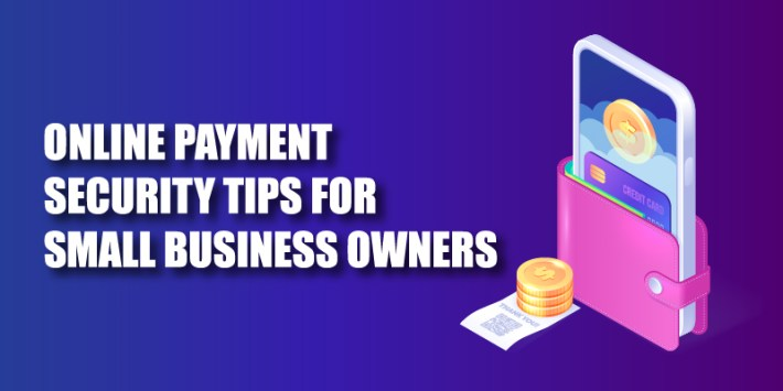 Online Payment Security Tips for Small Business Owners