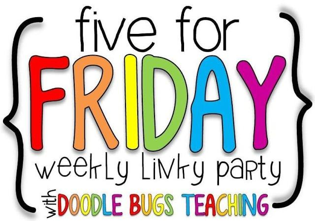Five for Friday- the 2nd Week in and a FREEBIE!